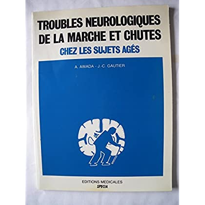 Troubles neurologiques de la marche et chutes chez les sujets âgés