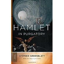 Hamlet in Purgatory (Princeton Classics) by Stephen Greenblatt (2013-10-20)