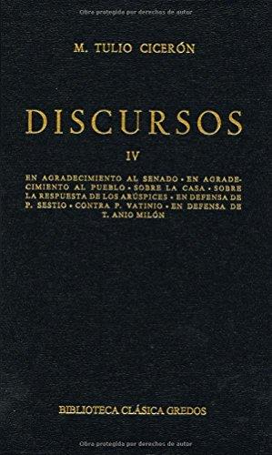 Discursos (ciceron) vol. 4: En agradecimiento al senado. En agradecimiento al pueblo. Sobre la casa. Sobre la respuesta de los arúspides. En defensa de P. Sesti (B. BÁSICA GREDOS) por Ciceron