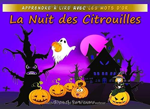 La Nuit des Citrouilles: Une histoire d'Halloween (Apprendre à lire avec les Mots d'Or, Band 2) (Le Halloween Mot)