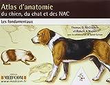 Atlas d'anatomie du chien, du chat et des NAC - Les fondamentaux