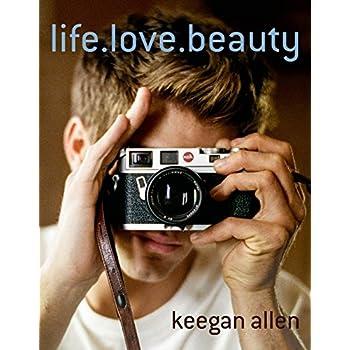 Life. Love. Beauty.