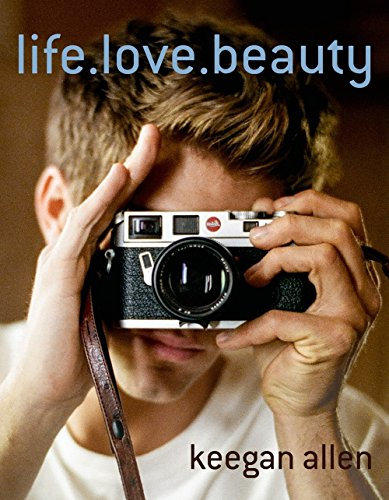 Life. Love. Beauty. par Keegan Allen