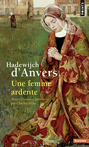 Hadewijch d'Anvers. Une femme ardente par Charles Juliet, Hadewijch
