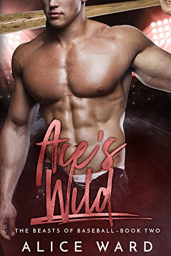 Ace's Wild (The Beasts of Baseball Book 2) (English Edition) (Alice Baseball)