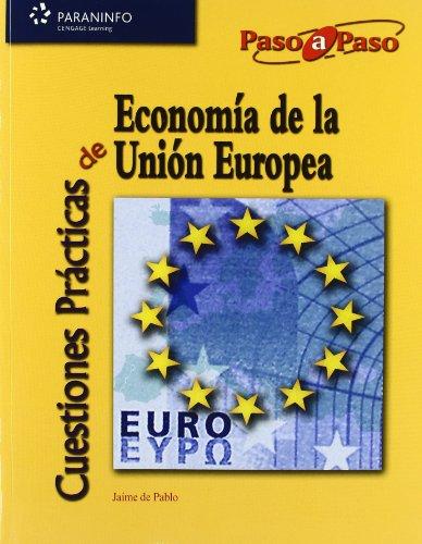 Cuestiones prácticas de economía de la unión europea (Paso A Paso) por JAIME DE PABLO VALENCIANO