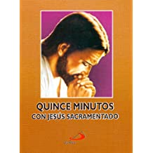 Quince minutos en compañía de Jesús Sacramentado (Spanish Edition)