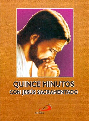 Quince minutos en compañía de Jesús Sacramentado por Equipo Paulino