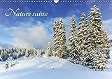 Nature suisse 2016: Les paysages de Suisse, un plaisir pour les yeux ! (Calvendo Nature)