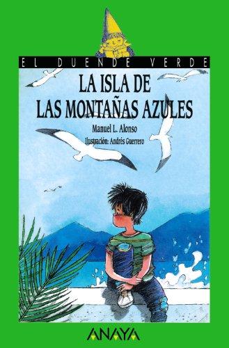La isla de las montañas azules (Literatura Infantil (6-11 Años) - El Duende Verde) por Manuel L. Alonso