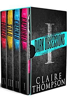 Dark Obsessions - Volume I: Four Intense Capture Fantasies in One Sizzling Collection by [Thompson, Claire]