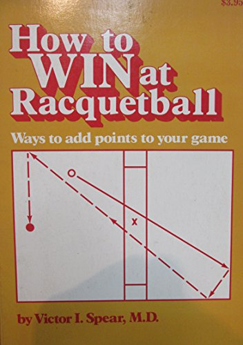 How to Win at Racquetball por Victor I. Spear
