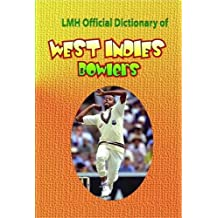 LMH OFFICIAL DICTIONARY OF WEST INDIES BOWLERS (Lmh Cricket)