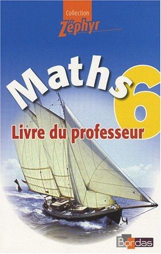 Maths 6e Zéphyr : Livre du professeur