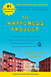 The Happiness Project: Or, Why I Spent a Year Trying to Sing in the Morning, Clean My Closets, Fight Right, Read Aristotle, and Generally Have More Fun
