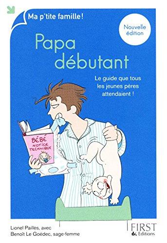 PAPA DEBUTANT 6ED par LIONEL PAILLES