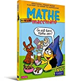 Mathe macchiato: Cartoonkurs Mathematik für Schüler und Studenten (Pearson Studium - Scientific Tools)