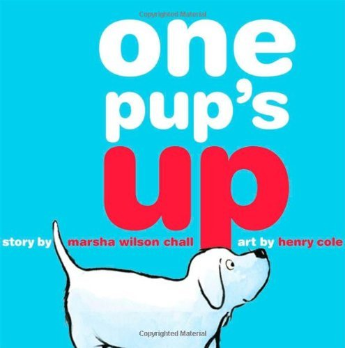 One Pup's Up by Marsha Wilson Chall (2010-06-15)