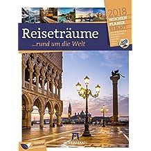 Reiseträume 2018 - Wochenplaner