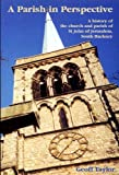 A Parish in Perspective: A History of the Church and Parish of St John of Jerusalem, South Hackney