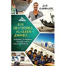 Ein deutsches Klassenzimmer: 30 Schüler, 22 Nationen, 14 Länder und ein Lehrer auf Weltreise
