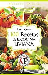 LAS MEJORES 100 RECETAS DE LA COCINA LIVIANA (Colección Cocina Práctica - Edición Limitada) (Spanish Edition)