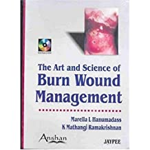 The Art & Science of Burn Wound Management