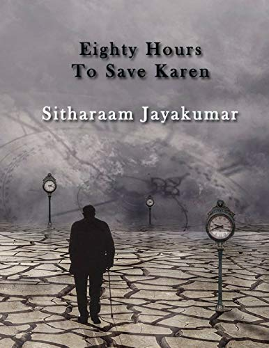 Eighty Hours To Save Karen by [Jayakumar, Sitharaam]