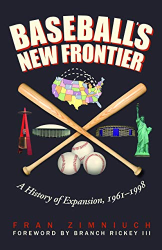 Baseball's New Frontier: A History of Expansion, 1961-1998 (English Edition) por Fran Zimniuch