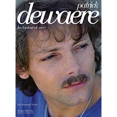 Patrick Dewaere : La douleur de vivre