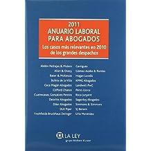 Anuario Laboral para Abogados 2011: Los casos más relevantes en 2010 de los grandes despachos