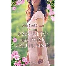 Il segreto delle rose d'autunno (Italian Edition)