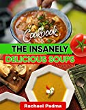 Insanely Delicious Soups CookbookHere's how you get the most flavor, versatility and value from your Insanely Delicious Soups CookbookThere's nothing the Instant Pot can't do―and with the right Instant Pot cookbook in hand, there's nothing you can't ...