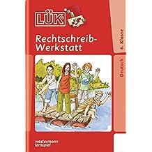 LÜK: Rechtschreibwerkstatt 6. Klasse
