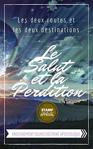 Couverture du livre Les deux routes et les deux destinations: Le salut et l'perdición