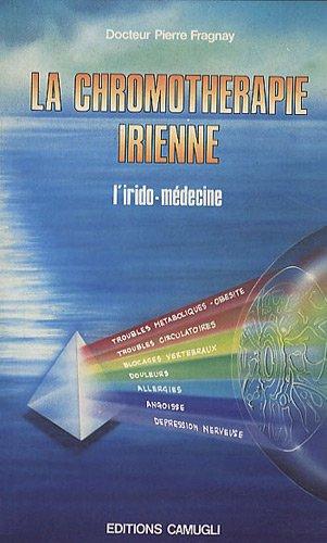 La Chromothérapie irienne : L'irido-médecine par Pierre Fragnay