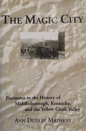 the-magic-city-footnotes-to-the-history-of-middlesborough-kentucky-and-the-yellow-creek-valley-by-an