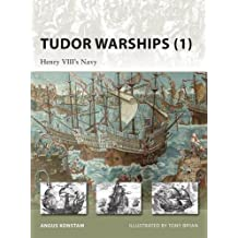 Tudor Warships (1): Henry VIII's Navy (New Vanguard, Band 142)