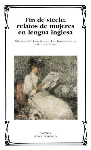 Fin De Siècle: Relatos De Mujeres En Lengua Inglesa