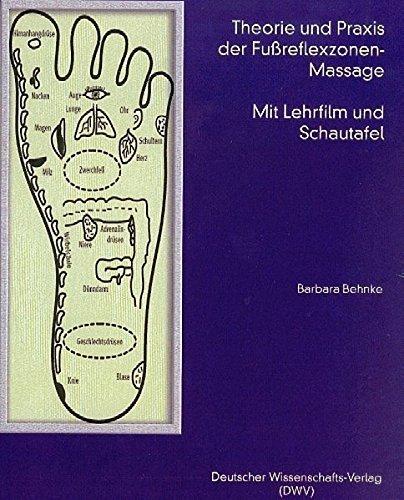 Massage-lehr-dvd (Theorie und Praxis der Fußreflexzonen-Massage, m. Lehr Film (DVD) u. Schautafel by Barbara Behnke (2004-01-15))