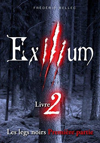 Exilium - Livre 2 : Les legs noirs (première partie) par [Bellec, Frédéric]