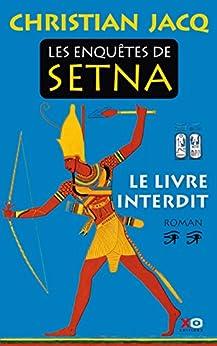 Les enquêtes de Setna - tome 2 - le livre interdit par [Christian, Jacq]