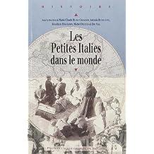 Les Petites Italies dans le monde by Marie-Claude Blanc-Chal??ard (2007-06-28)