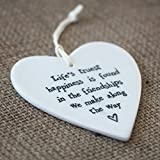 New Ceramic Hanging Heart - Truest happiness is friendships 2047