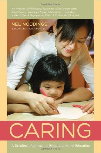 Caring: A Feminine Approach to Ethics and Moral Education by Noddings, Nel (2013) Paperback