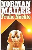 Frühe Nächte. Norman Mailer. Ins Dt. übertr. von Günter Panske - Norman Mailer