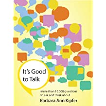 It's Good to Talk : more than 10,000 questions to ask and think about (English Edition)