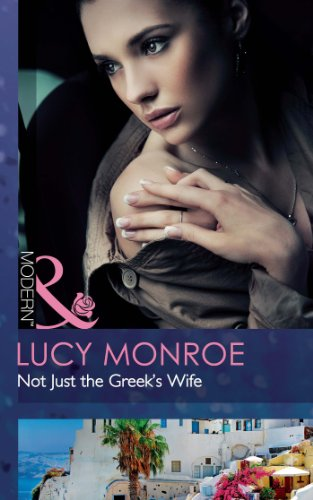 Not Just the Greeks Wife (Mills & Boon Modern) (Greek Tycoons Book 8)