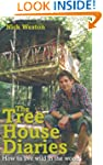 The Tree House Diaries: How to live w...