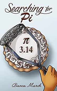 Searching for Pi: The Novel for Kids by [March, Bianca]